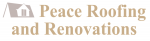 Peace Roofing and Renovations